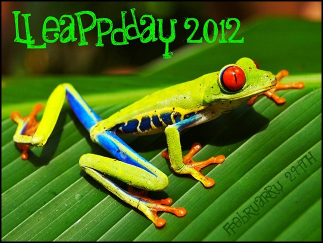 Happy 2012 Leap Year Day!